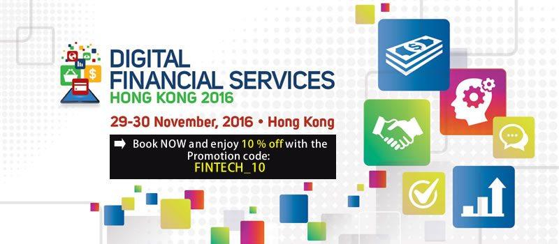 """Digital Financial Services Hong Kong 2016 (10% Discount Code: """"FINTECH_10"""")"""