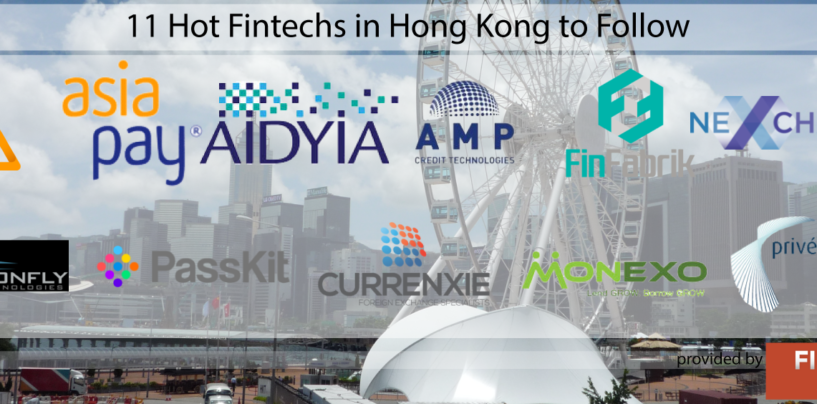 11 Hot Fintechs in Hong Kong to Follow