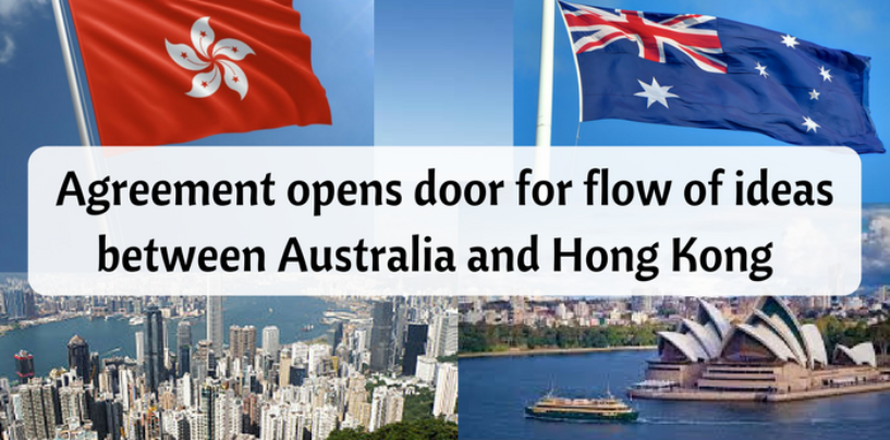 Agreement opens door for flow of ideas between Australia and Hong Kong