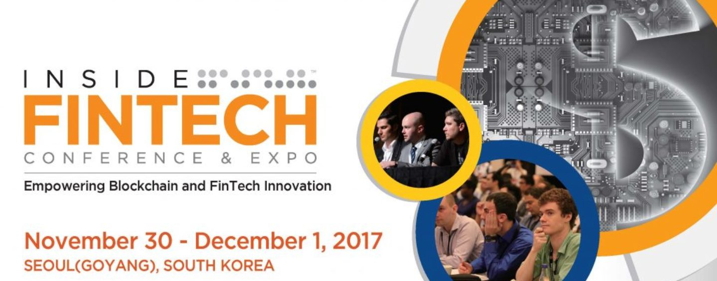 10 People You Need to Meet at Inside Fintech Conference & Expo 2017 in Seoul