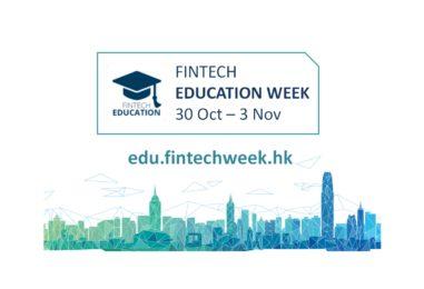 Fintech Education Week In Hong Kong To Include Launch Of Certified Fintech Mooc, Job Fair And Hackathon