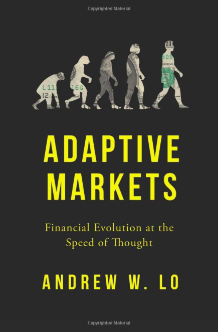 Adaptive Markets- Financial Evolution at the Speed of Thought by Andrew Lo