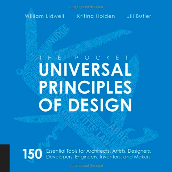 The pocket Universal Principles of Design by William Lidwell, Holden and Jill Butler