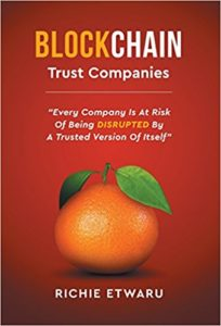 Blockchain- Trust Companies- Every Company Is at Risk of Being Disrupted by a Trusted Version of Itself