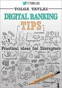 Digital Banking Tips- Practical Ideas for Disruptors!