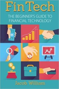FinTech: The Beginner's Guide To Financial Technology