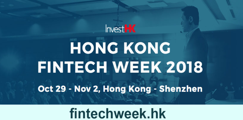 Hong Kong Fintech Week 2018 to go Cross-Border; Shenzhen