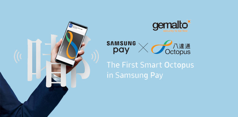 Gemalto Enables Digitization of Hong Kong's Octopus Card into Samsung Pay