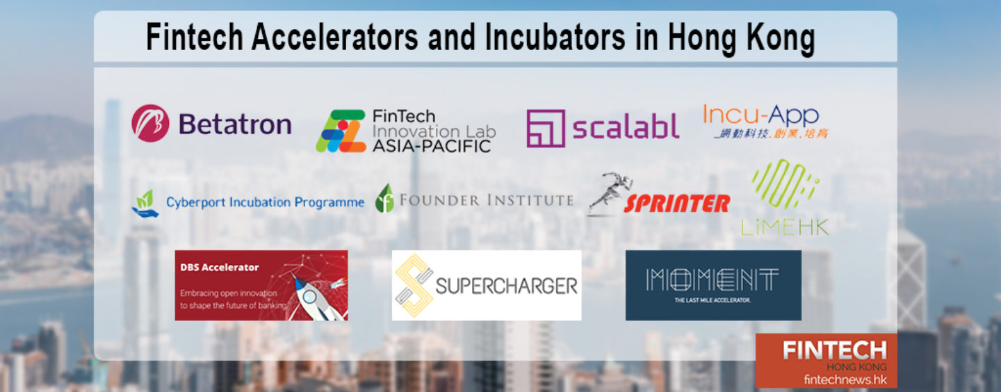 11 Accelerators and Incubators in Hong Kong, Fintech Startups Should Know