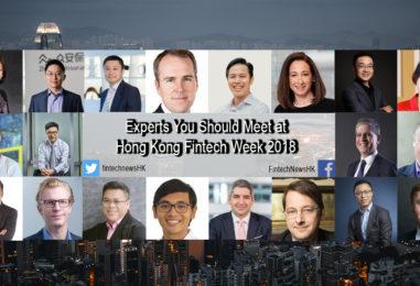 20 Fintech Experts You Should Meet at Hong Kong Fintech Week 2018