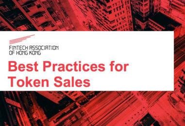 FinTech Association of Hong Kong Updates Guidance for Token Sales