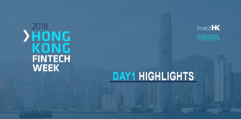 Hong Kong Fintech Week 2018 – Day 1 Highlights