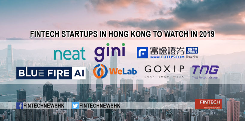 7 Fintech Startups to Watch 2019 in Hong Kong