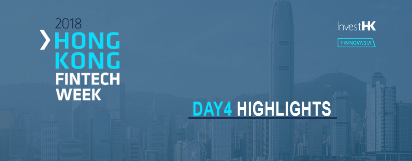 Hong Kong Fintech Week 2018 – Day 4 Highlights