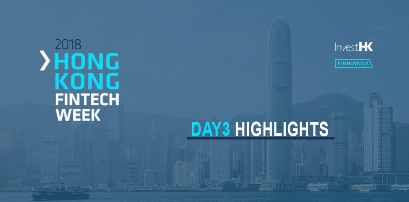 Hong Kong Fintech Week 2018 – Day 3 Highlights