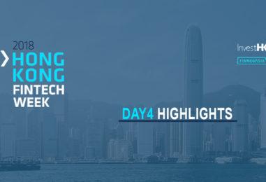 Hong Kong Fintech Week 2018 – Day 4 Highlights