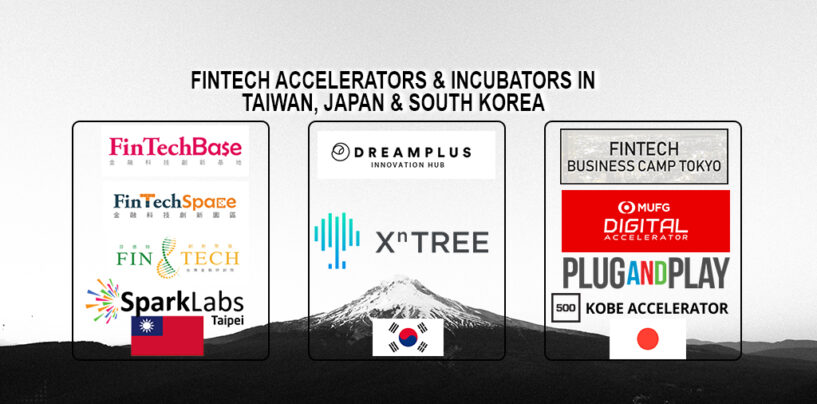 Fintech Accelerators and Incubators in Taiwan, Japan and South Korea