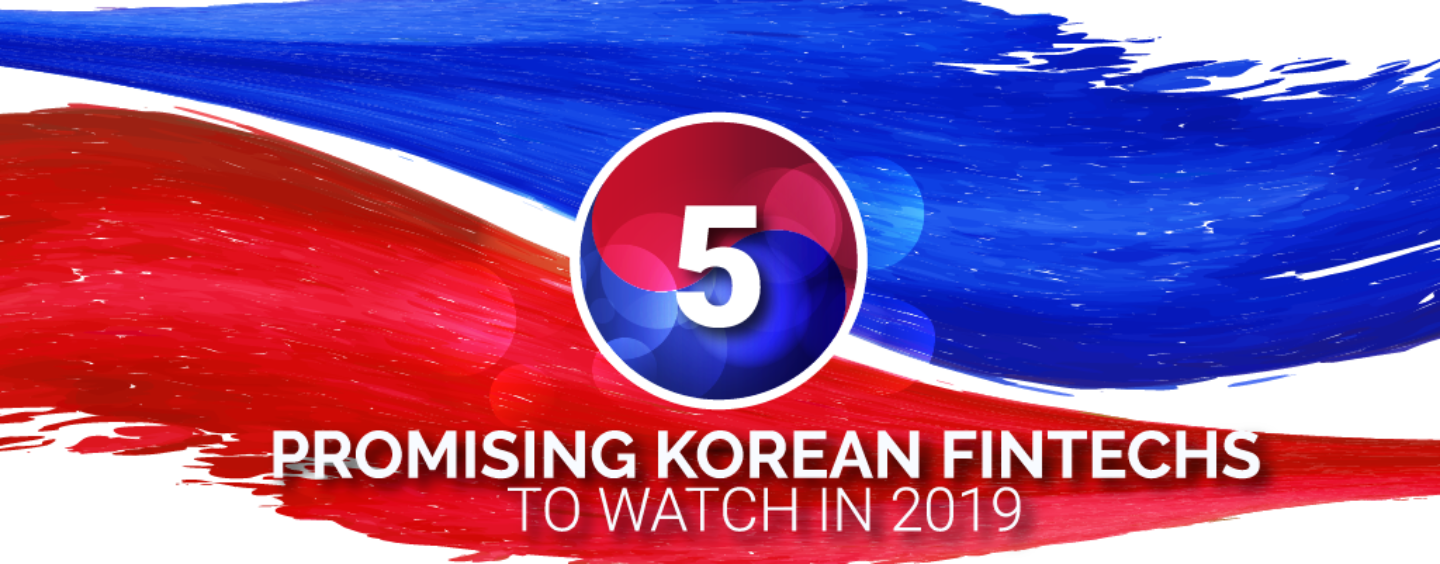 Top 5 Fintech Startups to Watch in Korea in 2019