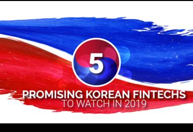 Top 5 Fintech Startups to Watch in Korea in 2019