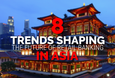 8 Trends Shaping the Future of Retail Banking in Asia