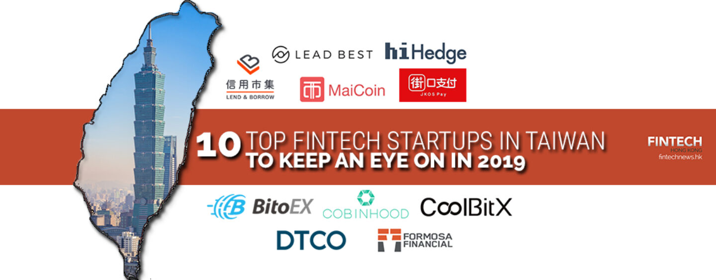 Top 10 Fintech Startups in Taiwan to Keep an Eye on in 2019