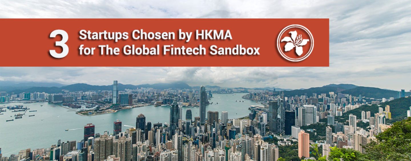 Hong Kong Chooses 3 Startup as Part of the Global Fintech Sandbox Project