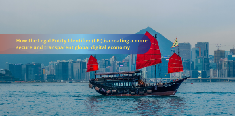 How the Legal Entity Identifier Is Creating a More Secure and Transparent Global Digital Economy