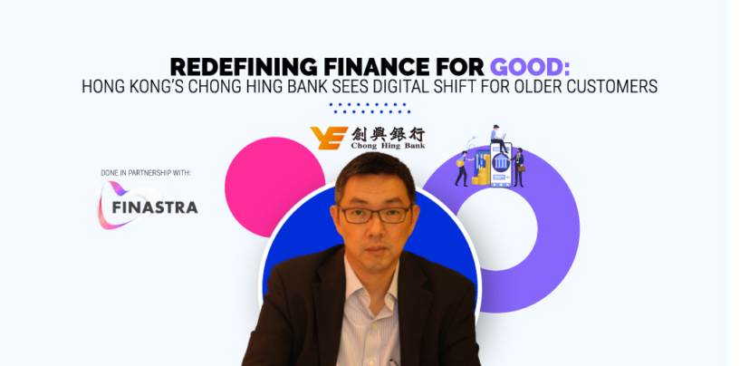 Redefining Finance for Good: HK's Chong Hing Bank Sees Digital Shift for Older Customers