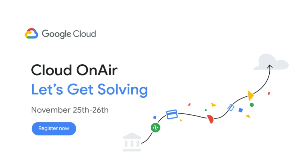 Google Cloud OnAir lets Get Solving