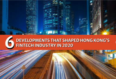 6 Developments That Shaped Hong Kong's Fintech Industry in 2020