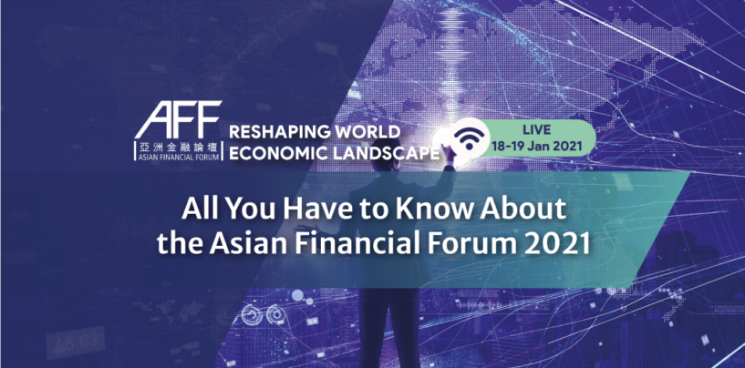 All You Have to Know About the Asian Financial Forum 2021