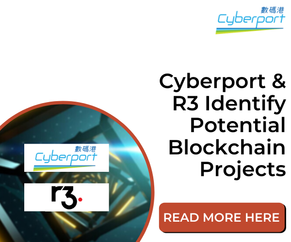 Cyberport & R3 Identify Potential Blockchain Projects