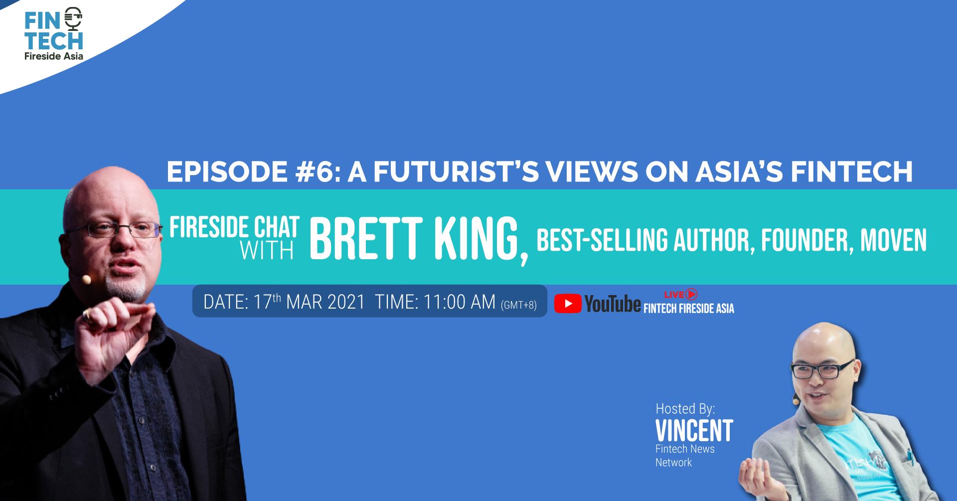 Fintech Fireside Asia Ep #6- A Futurist's Views on Asia's Fintech Scene