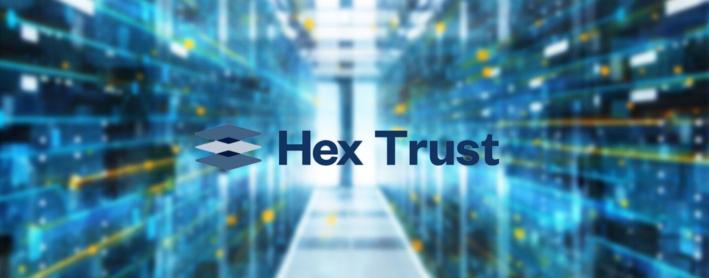 HK Based Digital Asset Custodian Hex Trust Snags US$6 Million in Funding