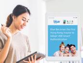 Digital Insurer Blue First to Adopt Hong Kong's iAM Smart Digital Identity Authentication