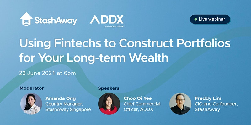 ADDX StashAway- Using Fintechs to Construct Portfolios for Long-term Wealth