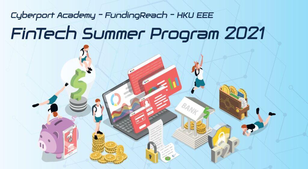 Cyberport Academy x FundingReach X HKU EEE - FinTech Summer Program 2021