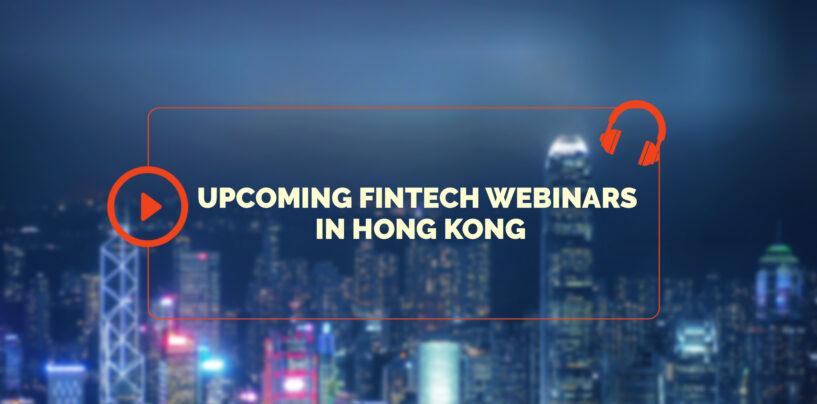 Top 10 Upcoming Fintech Webinars in Hong Kong